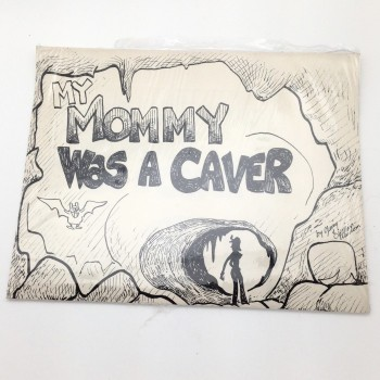 My Mommy Was A Caver - Product Image