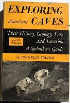 Exploring American Caves;Their History, Geology, Lore and Location, A Spelunkers Guide - Product Image