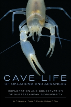 Cave Life of Oklahoma and Arkansas: Exploration and Conservation of Subterranean Biodiversity - Product Image