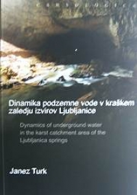 Dynamics Of Underground Water In The Karst Catchment Area Of The Ljubljanica Springs; Dinamika podzemne vode v kraskem zaledju izvirov Ljubljanice - Product Image