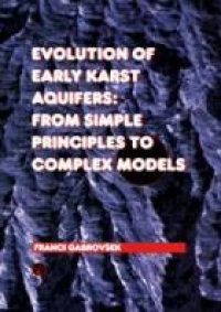 Evolution of Early Karst Aquifers: From Simple Principles To Complex Models - Product Image