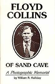 Floyd Collins of Sand Cave; A Photographic Memorial - Product Image