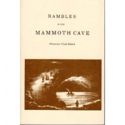 Rambles in the Mammoth Cave, During the Year 1844, by a Visitor - Product Image