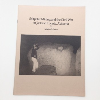 Saltpeter Mining and the Civil War in Jackson County, Alabama by Marion O. Smith - Product Image