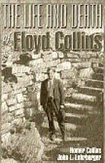 The Life and Death of Floyd Collins - Product Image