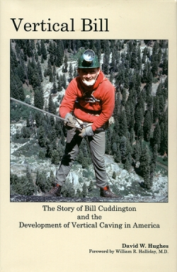 Vertical Bill: The Story of Bill Cuddington and the Development of Vertical Caving in America - Product Image