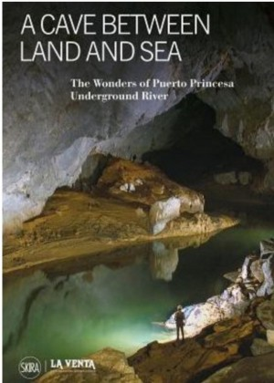 A Cave Between The Land And Sea; The Wonders of Puerto Princesa Underground River - Back Order Item - Product Image