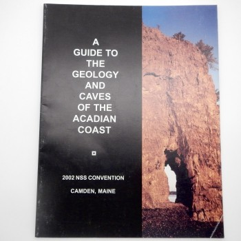 A Guide to the Geology and Caves of the Acadian Coast (2002 Maine) SOLD - Product Image