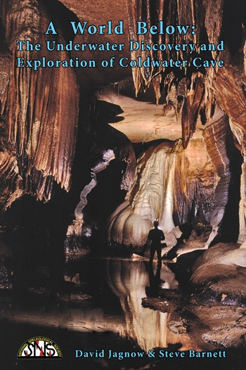 A  World  Below:  The Underwater Discovery and  Exploration of Coldwater Cave - Product Image
