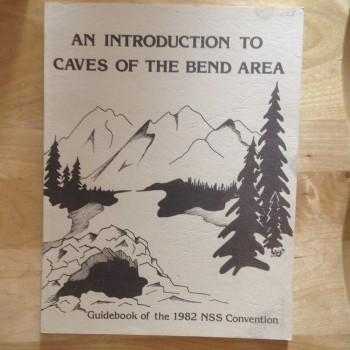 An Introduction To Caves Of The Bend Area  (Oregon 1982) With Caves and Volcanic Landforms  SOLD - Product Image