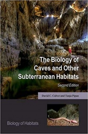 Biology Of Caves and Other Subterranean Habitats 2nd Edition - Product Image