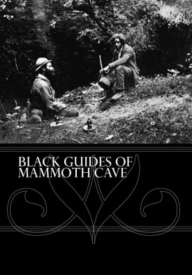 Black Guides Of Mammoth Cave - Documentary DVD - Product Image