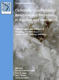 Carbonate Geochemistry: Reactions and Processes in Aquifers and Reservoirs - 2011 Billings, Montana, Conference Proceedings - Product Image