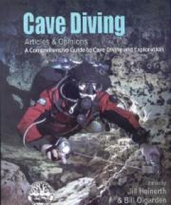 Cave Diving Articles and Opinions; A comprehensive guide to Cave Diving and Exploration - Product Image