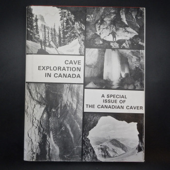 Cave Exploration in Canada,: A special issue of the Canadian Caver - Product Image