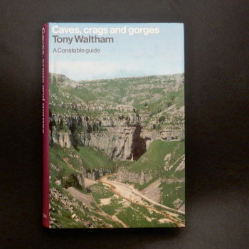 Caves, Crags and Gorges by Tony Waltham- SOLD - Product Image
