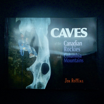 Caves of the Canadian Rockies by Jon Rollins , 2004- SOLD - Product Image