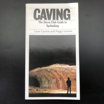 Caving: The Sierra Club Guide to Spelunking - Product Image