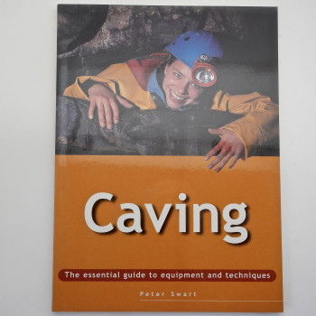 Caving, the essential guide to equipment and techniques - Product Image