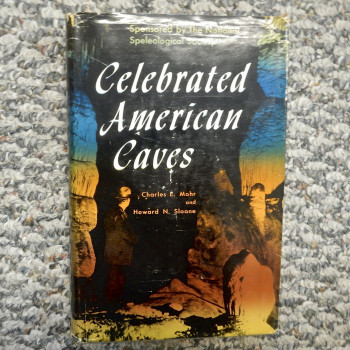 Celebrated American Caves by Charles E. Mohr and Howard N. Sloane, HB w/ dj, Presentation copy - Product Image