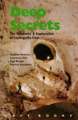 Deep Secrets: The Discovery and Exploration of Lechuguilla Cave - Product Image