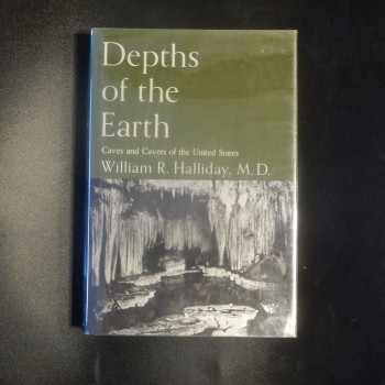 Depths of the Earth; Caves and Cavers of the United States by William R. Halliday, HB w/dj, 1st review copy - Product Image