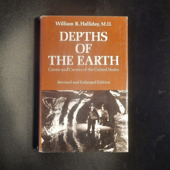 Depths of the Earth; Caves and Cavers of the United States by William R. Halliday,autographed,  HB w/dj, 2nd ed revised and enlarged - Product Image