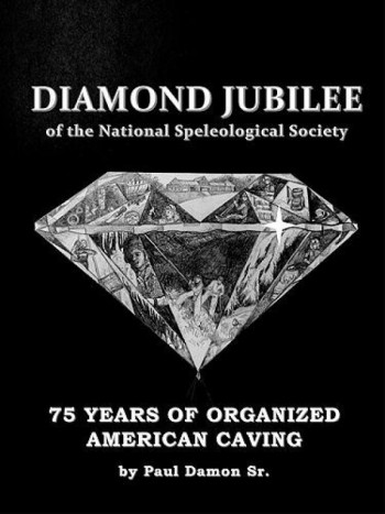 Diamond Jubilee Of The National Speleological Society - 75 Years of Organized American Caving - Product Image