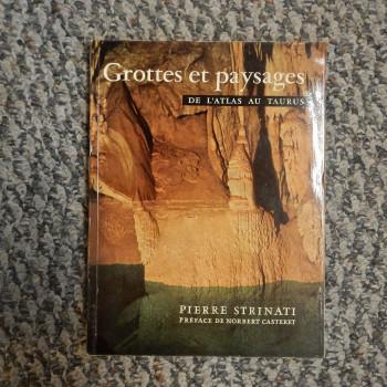 Grottes et Paysages de L'Atlas au Taurus by Pierre Strinati with preface by Norbert Casteret - Product Image