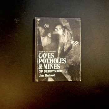 Guide to the Sporting Caves and Potholes and Mines of Derbyshire by Jim Ballard, 1974 - Product Image