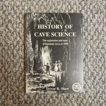 History of Cave Science; The exploration of Study of Limestone Caves to 1900, by Trevor R. Shaw - Product Image