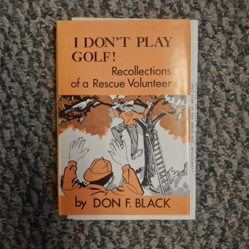 I Don't Play Golf! Recollections of a Rescue Volunteer - Product Image