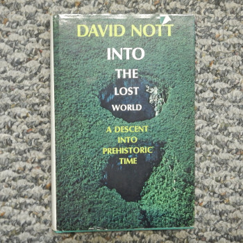 Into the Lost World; A Descent into Prehistoric Time by David Nott - Product Image
