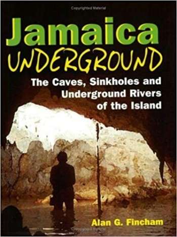 Jamaica Underground: The Caves, Sinkholes and Underground Rivers of the Island - Product Image