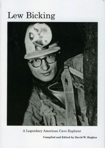 Lew Bicking: A Legendary American Cave Explorer - Product Image