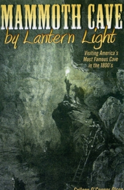 Mammoth Cave by Lantern Light: Visiting America's Most Famous Cave in the 1800s OUT OF STOCK - Product Image