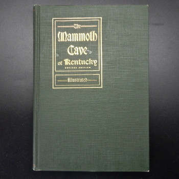 Mammoth Cave of Kentucky with an Account of Colossal Cavern, 1912  - Product Image