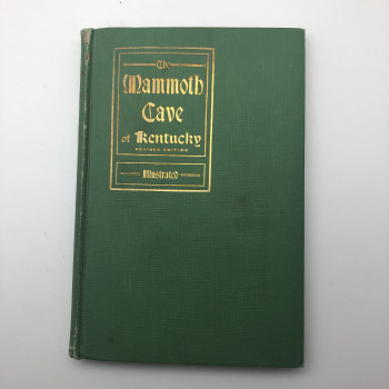 Mammoth Cave of Kentucky with an Account of Colossal Cavern, 1912 (Spine Issue) - Product Image
