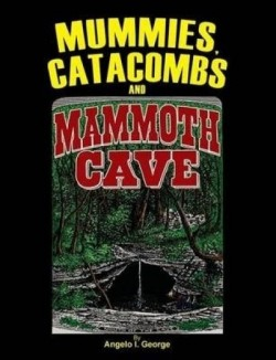 Mummies, Catacombs and Mammoth Cave - Product Image