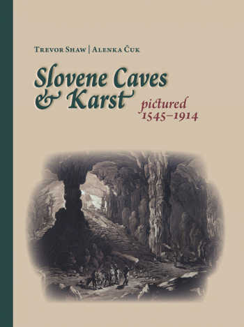 Slovene Caves & Karst Pictured 1545-1914 - Product Image
