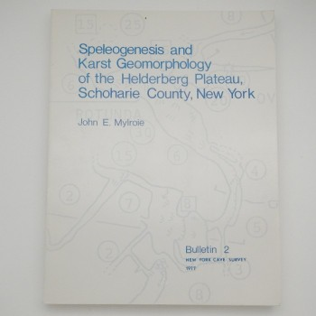 Speleogenesis and Karst Geomorphology of the Helderberg Pateau, Schoharie County, New York SOLD - Product Image