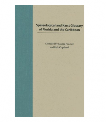 Speleological and Karst Glossary of Florida and the Caribbean - Product Image