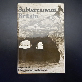 Subterranean Britain: Aspects of Underground Archaeology - Product Image