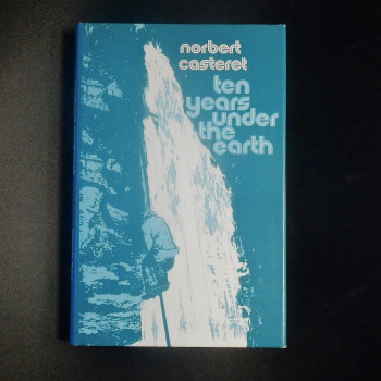 Ten Years Under the Earth by Norbert Carteret, 1975 Zephyrs Press ed - Product Image