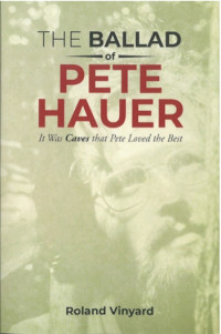 The Ballad of Pete Hauer: It Was Caves that Pete Loved the Best (Autographed Copy) - Product Image
