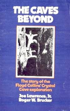 The Caves Beyond: The Story of the Floyd Collins' Crystal Cave Exploration - Product Image