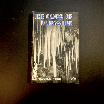 The Caves of Derbyshire, Trevor D. Ford, 1964, ex lib. - Product Image