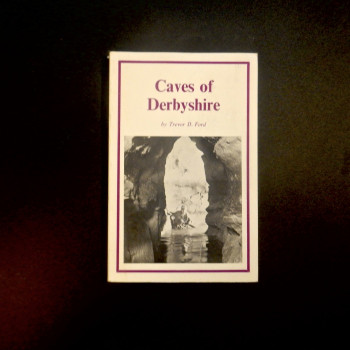 The Caves of Derbyshire, Trevor D. Ford, 1976 - Product Image