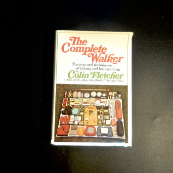 The Complete Walker; The Joys and techniques of hiking and backpacking by Colin Fletcher, - Product Image