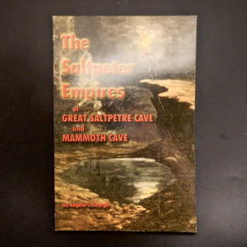 The Saltpeter Empires of Great Saltpeter Cave and Mammoth Cave  - Product Image